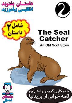 دانلود کتاب صوتی The Seal Catcher (صیاد سگ آبی)