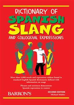 دانلود کتاب Dictionary of Spanish slang and colloquial expressions (فرهنگ اصطلاحات و مکالمات کاربردی اسپانیایی)