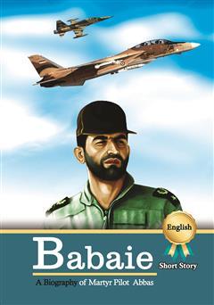 دانلود کتاب A Biography of martyr pilot Abbas Babaie (زندگینامه خلبان شهید عباس بابایی)