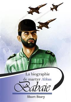 دانلود کتاب La biographie de martyr Abbas Babaei (شهید عباس بابایی)