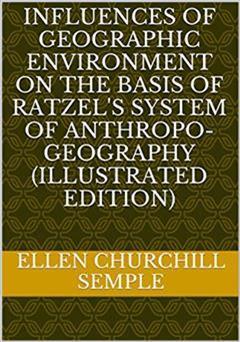 دانلود کتاب Influences of Geographic Environment (تاثیرات محیط جغرافیایی)