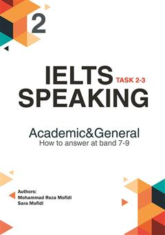 دانلود کتاب IELTS Speaking 2: task 2-3 academic and general How to answer at band 7-9