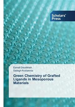 کتاب Green Chemistry of Grafted Ligands in Mesoporous Materials